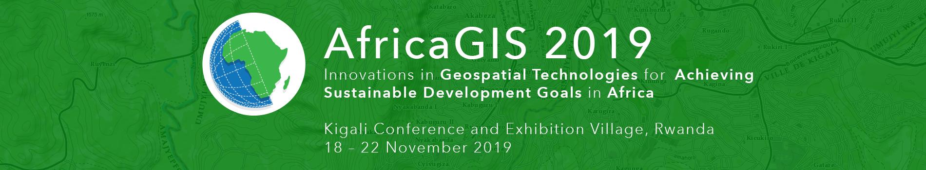 AfricaGIS 2019 Conference in Kigali Rwanda 18 - 22 November 2019